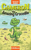 Cameron the Amazing Crocodile