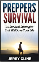 Preppers Survival  25 Survival Strategies that Will Save