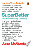 """""""SuperBetter: The Power of Living Gamefully"""" by Jane McGonigal"""