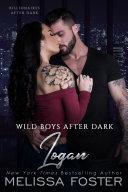 Wild Boys After Dark: Logan (Wild Billionaires After Dark):
