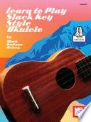 Learn to Play Slack Key Style Ukule