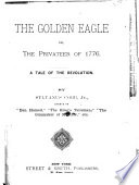 The Golden Eagle  Or  The Privateer of 1776