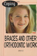 Coping With Braces and Other Orthodontic Work