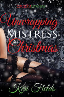 Unwrapping a Mistress for Christmas