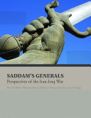 Saddam's Generals: Perspectives of the Iran-Iraq War