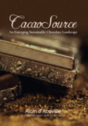 Cacao Source: An Emerging Sustainable Chocolate Landscape