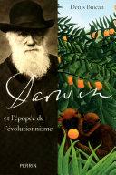Darwin et l'épopée de l'évolutionnisme