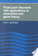 Fixed Point Theorems With Applications To Economics And Game Theory Book PDF
