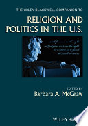 The Wiley Blackwell Companion To Religion And Politics In The U S