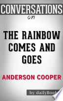 The Rainbow Comes and Goes by Anderson Cooper   Conversation Starters