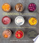 """Canning for a New Generation: Updated and Expanded Edition: Bold, Fresh Flavors for the Modern Pantry"" by Liana Krissoff, Rinne Allen"