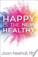 Happy Is The New Healthy
