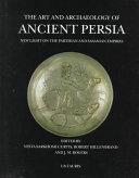 The Art and Archaeology of Ancient Persia