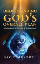 Understanding God's Overall Plan