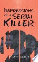 Impressions of a Serial Killer