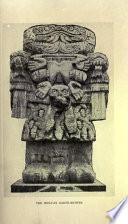 The Magic And Mysteries Of Mexico Or The Arcane Secrets And Occult Lore Of The Ancient Mexicans And Maya