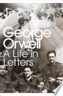 George Orwell  A Life in Letters