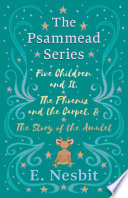 Five Children and It  The Phoenix and the Carpet  and The Story of the Amulet Book