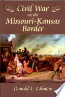 Civil War On The Missouri Kansas Border
