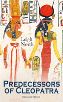 Predecessors of Cleopatra  Illustrated Edition