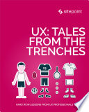 UX  Tales From the Trenches