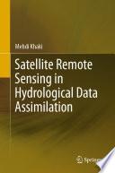 Satellite Remote Sensing in Hydrological Data Assimilation