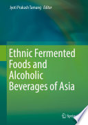 Ethnic Fermented Foods and Alcoholic Beverages of Asia