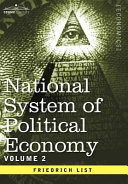 National System of Political Economy - Volume 2: The Theory