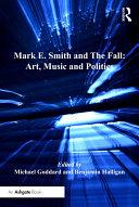 Mark E. Smith and The Fall: Art, Music and Politics Pdf/ePub eBook