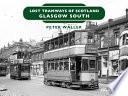 Lost Tramways of Scotland   Glasgow South