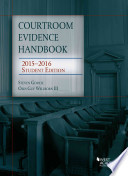 Courtroom Evidence Handbook  : 2015-2016 Student Edition