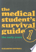 The Medical Student s Survival Guide  The early years Book
