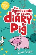 The Unbelievable Top Secret Diary of Pig Pdf/ePub eBook