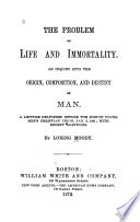 The Problem of Life and Immortality