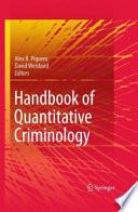 """Handbook of Quantitative Criminology"" by Alex R. Piquero, David Weisburd"