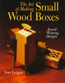 The Art of Making Small Wood Boxes