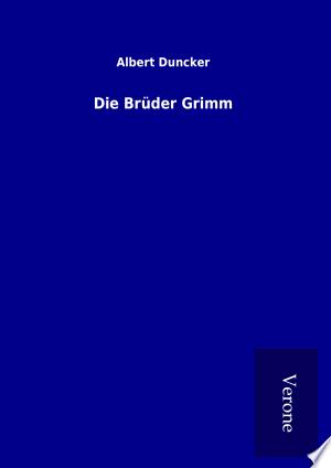 Download Die Brüder Grimm Free PDF Books - Free PDF