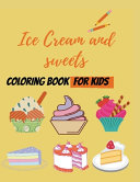 Ice Cream and Sweets Coloring Book for Kids