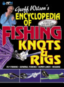 Geoff Wilson's Encyclopedia of Fishing Knots and Rigs