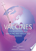 """Vaccines for Biodefense and Emerging and Neglected Diseases"" by Alan D.T. Barrett, Lawrence R. Stanberry"