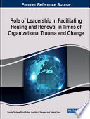 Role of Leadership in Facilitating Healing and Renewal in Times of Organizational Trauma and Change Book