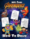 How to Draw Marvel Chibi Avengers Infinity War: Learn to Draw Your Favorite Marvel Avengers, Easy Step-By-Step Drawings, Marvel Chibi Avengers Colorin