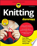"""Knitting For Dummies"" by Pam Allen, Shannon Okey, Tracy L. Barr, Marly Bird"