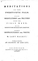 XXV. Meditations on the Twentieth and Fifth Psalm. By one who had found how beneficial it was to have the soul continually placed upon divine objects i.e. Lady Anna Halket , etc. With the text