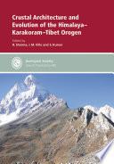 Crustal Architecture and Evolution of the Himalaya Karakoram Tibet Orogen Book