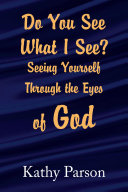 Do You See What I See? Seeing Yourself Through the Eyes of God