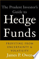 The Prudent Investor's Guide to Hedge Funds