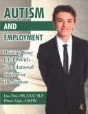 link to Autism and employment : raising your child with foundational skills for the future / Lisa Tew, MS, CCC-SLP ; Diane Zajac, LMSW. in the TCC library catalog