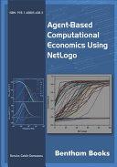 Agent Based Computational Economics Using NetLogo