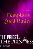 The Priest & The Princess: Templars Gold Ru$h: Book 13